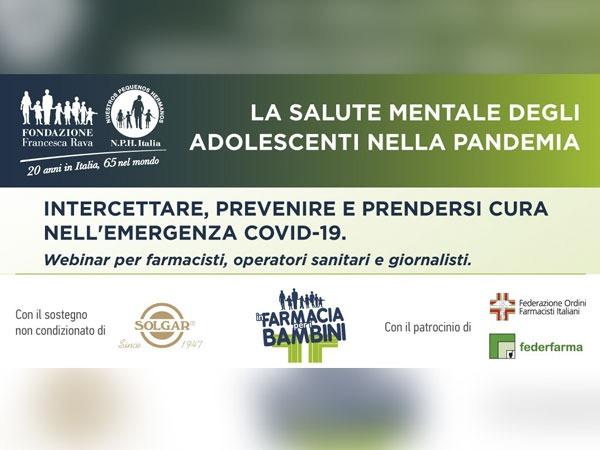 Pandemia e salute mentale degli adolescenti: i dati emersi dal webinar di Fondazione Rava e Federfarma